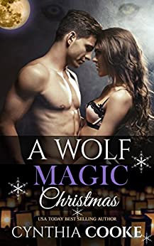 A Wolf Magic Christmas by [Cynthia Cooke]