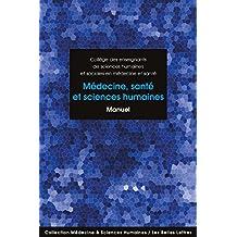 Médecine, santé et sciences humaines: Manuel (Médecine & sciences humaines) (French Edition)