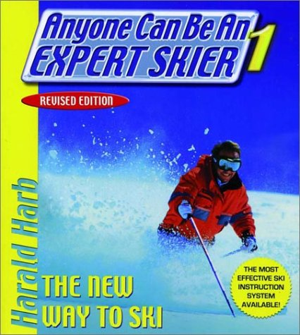 Anyone Can Be an Expert Skier 1: The New Way to Ski, Revised Edition PDF