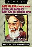 Iran and the Islamic Revolution (The Middle East)