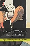 U. Boat 202, The Diary of a German Submarine: [The Illustrated Edition]
