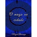O mago na cidade (Portuguese Edition)