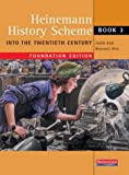 img - for Heinemann History Scheme Foundation Book 3: into the 20th Century: Foundation Edition by Judith Kidd (2003-02-20) book / textbook / text book