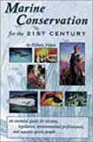 Marine Conservation for the 21st Century, Hillary Viders, 0941332462