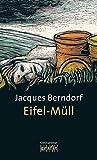 Eifel-Müll: Kriminalroman (Grafitäter und Grafitote)