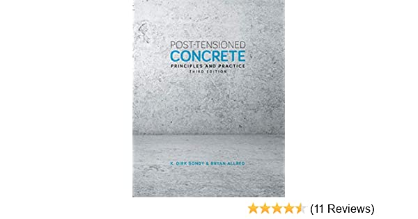 Post-Tensioned Concrete: Principles and Practice, Third