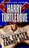 """The Center Cannot Hold (American Empire, Book Two)"" av Harry Turtledove"