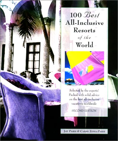Download 100 Best All-Inclusive Resorts of the World, 2nd (100 Best Series) pdf epub