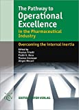 The Pathway to Operational Excellence: in the Pharmaceutical Industry, overcoming the internal inertia