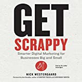 img - for Get Scrappy: Smarter Digital Marketing for Businesses Big and Small: Library Edition book / textbook / text book