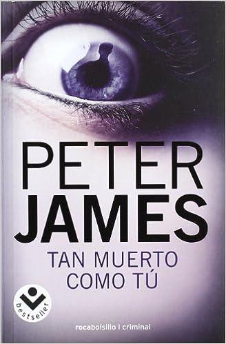Tan muerto como tu (Spanish Edition) (Rocabolsillo Criminal): Peter James: 9788492833306: Amazon.com: Books