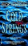 Cold Springs, Rick Riordan, 0553579975