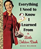 Everything I Need to Know I Learned from a Little Golden Book, Diane Muldrow, 0375971262