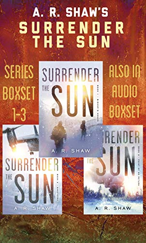 Surrender the Sun Series Boxset: Books 1-3 Post-Apocalyptic Ice Age Survival Thriller Series by [Shaw, A. R.]