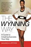 ISBN: 0692545735 - The Wynning Way: A Guide to Creating Success Your Way