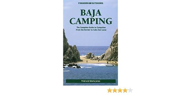 Foghorn Outdoors Baja Camping Fred Jones Gloria 9781573540698 Amazon Books