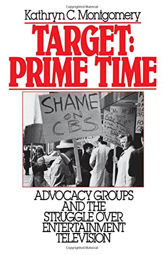 Target: Prime Time: Advocacy Groups and the Struggle Over Entertainment Television (Communication and Society)