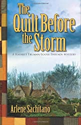 The Quilt Before the Storm (Harriet Truman/Looose Threads)