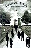 Church Folk, J. Moffett Walker, 0759610517