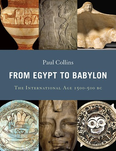 Download From Egypt to Babylon: The International Age 1550-500 BC pdf