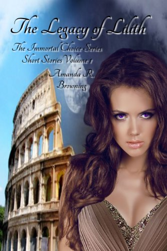 The Legacy of Lilith (The Immortal Choice Series Short Stories Book 2)