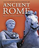 Illustrated Encyclopedia of Ancient Rome, Mike Corbishley, 0892367059