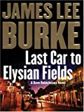 Last Car to Elysian Fields, James Lee Burke, 159413040X