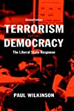 Terrorism Versus Democracy, Paul Wilkinson, 041538477X