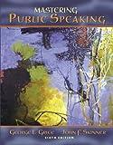 Mastering Public Speaking (6th Edition)