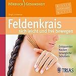 Feldenkrais - sich leicht und frei bewegen: Entspannter Nacken - bewegliche Schultern   Birgit Lichtenau