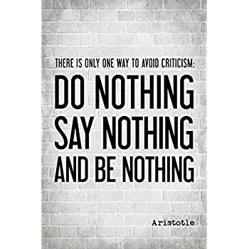 Amazon.com: There Is Only One Way To Avoid Criticism (Aristotle ...