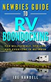 Newbies Guide to RV Boondocking: For Millennials, Seniors, and Everyone In Between