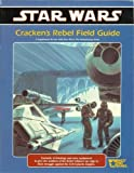 img - for Star Wars: Cracken's Rebel Field Guide, A Supplement for use with Star Wars: The Roleplaying Game book / textbook / text book