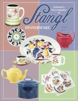 Collector\u0027s Encyclopedia of Stangl Dinnerware Robert C. Jr. Runge 9781574321524 Amazon.com Books  sc 1 st  Amazon.com & Collector\u0027s Encyclopedia of Stangl Dinnerware: Robert C. Jr. Runge ...