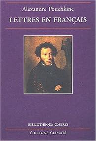 Lettres en français par Alexandre Pouchkine