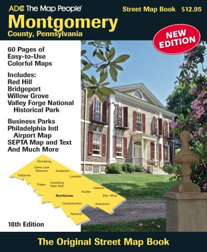 ADC the Map People Montgomery County, Pennsylvania Street Map (Adc the Map People Montgomery County Pa Street Map Book) (County Street Sign)