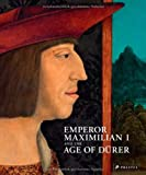 Emperor Maximilian I and the Age of Drurer, , 3791351729