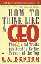 (HOW TO THINK LIKE A CEO: THE 22 VITAL TRAITS YOU NEED TO BE THE PERSON AT THE TOP) BY Paperback (Author) Paperback Published on (05 , 1999)