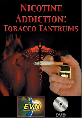 Nicotine Addiction:  Tobacco Tantrums DVD