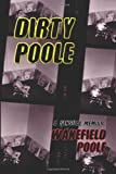 Dirty Poole: A Sensual Memoir
