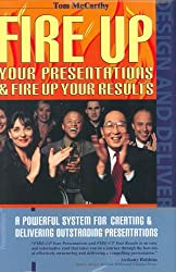 Fire Up Your Presentations & Fire Up Your Results