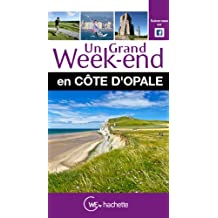 Un Grand Week-End en Côte d'Opale (French Edition)