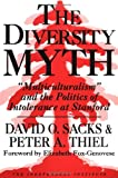 Front cover for the book The Diversity Myth: Multiculturalism and the Politics of Intolerance at Stanford by David O. Sacks