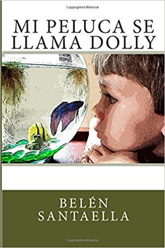 Mi peluca se llama Dolly (Spanish Edition): Belén Santaella: 9781502399946: Amazon.com: Books