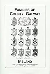 Families of Co. Galway, Ireland the genealogy and family Vol. VI (Book of Irish Families, Great & Small) (The book of Irish families, great & small)