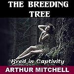 The Breeding Tree: Bred in Captivity | Arthur Mitchell