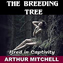 The Breeding Tree: Bred in Captivity