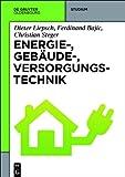 Energie-, Gebäude-, Versorgungstechnik, Liepsch, Dieter and Bajic, Ferdinand, 3486727699
