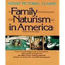 Family Naturism in America: A Nudist Pictorial Classic