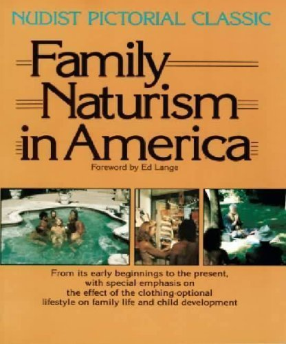 Family Naturism In America A Nudist Pictorial Classic Lange Ed 9780910550543 Books Amazon Ca Engaging teenage nudists sunbathes fully naked. family naturism in america a nudist